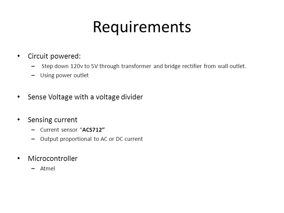 Requirements Circuit powered: Sense Voltage with a voltage divider