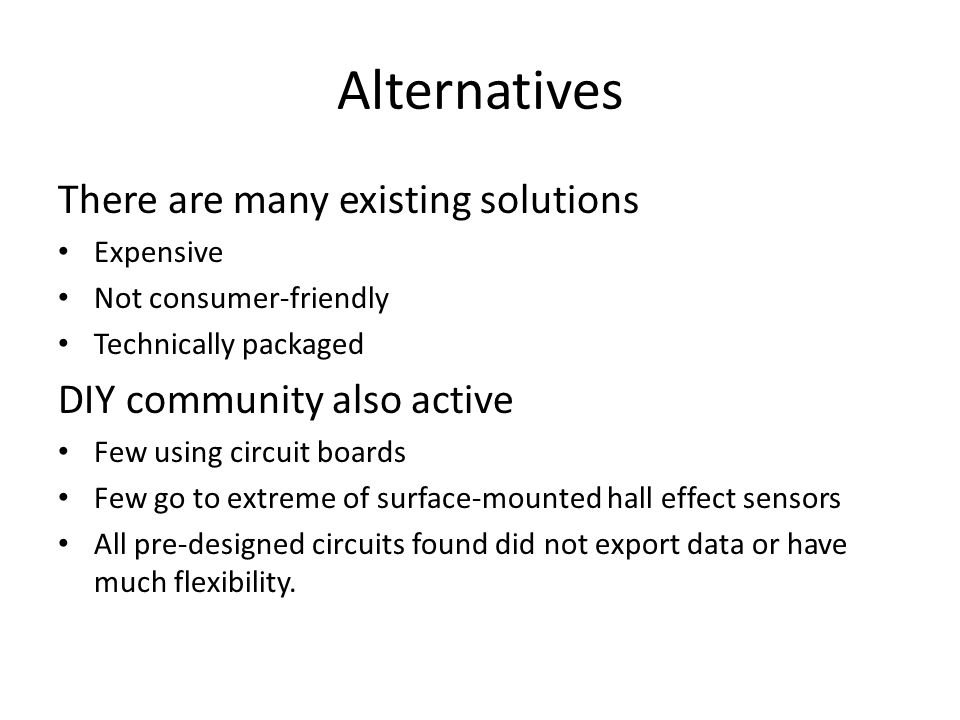 Alternatives There are many existing solutions