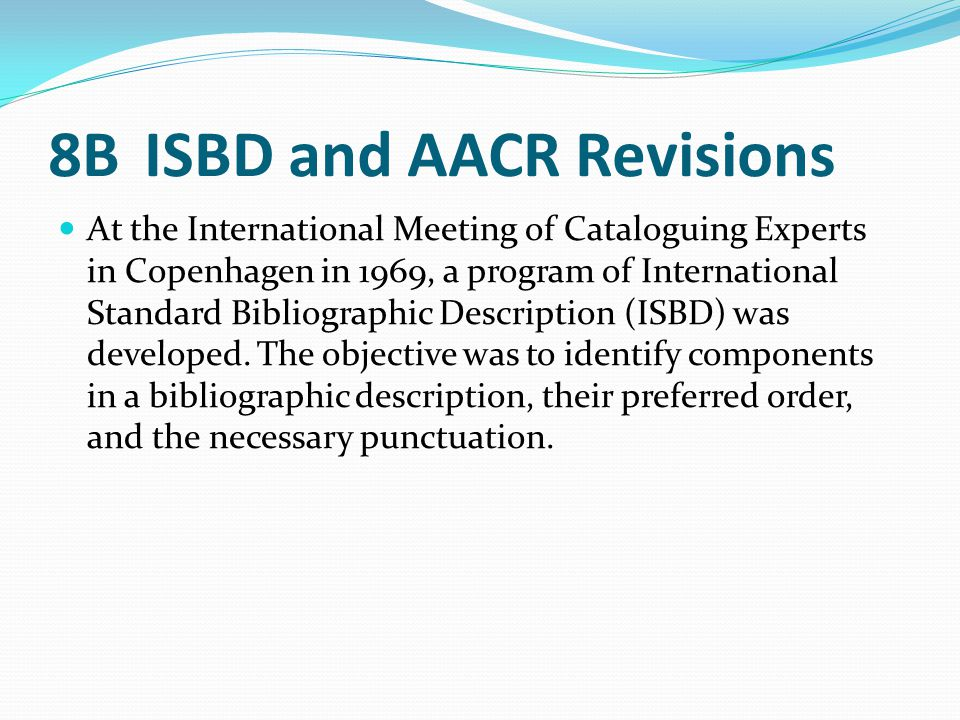 8B ISBD and AACR Revisions