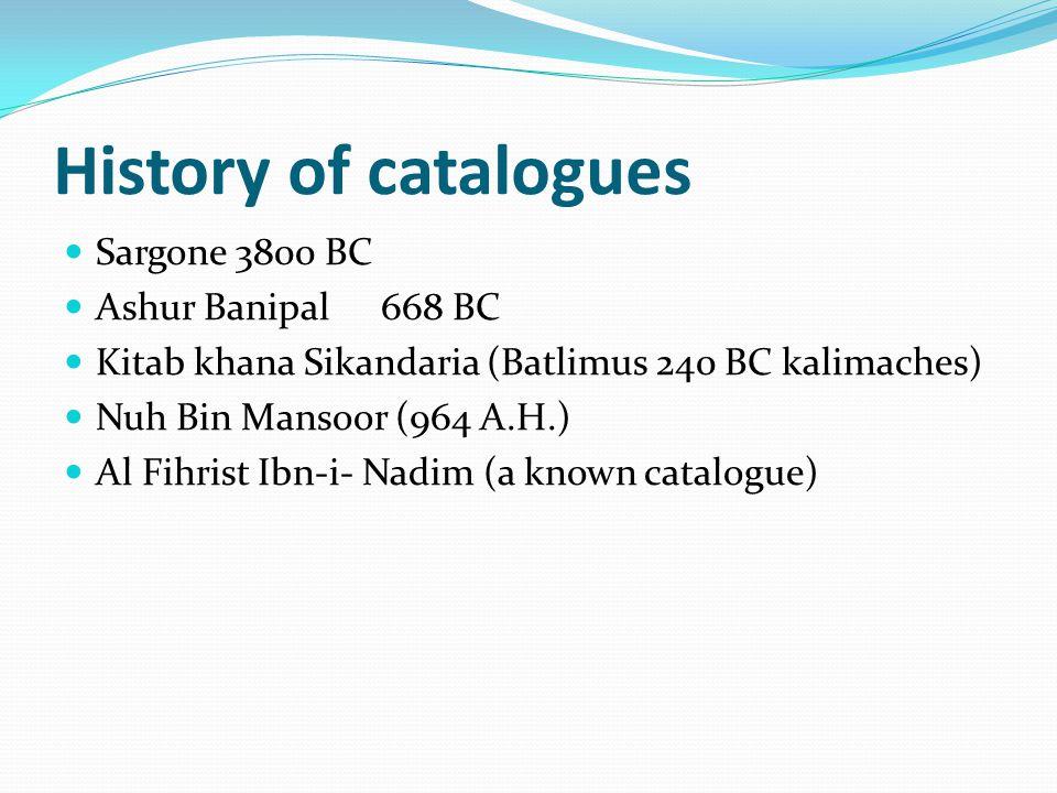 History of catalogues Sargone 3800 BC Ashur Banipal 668 BC
