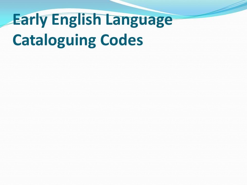 Early English Language Cataloguing Codes