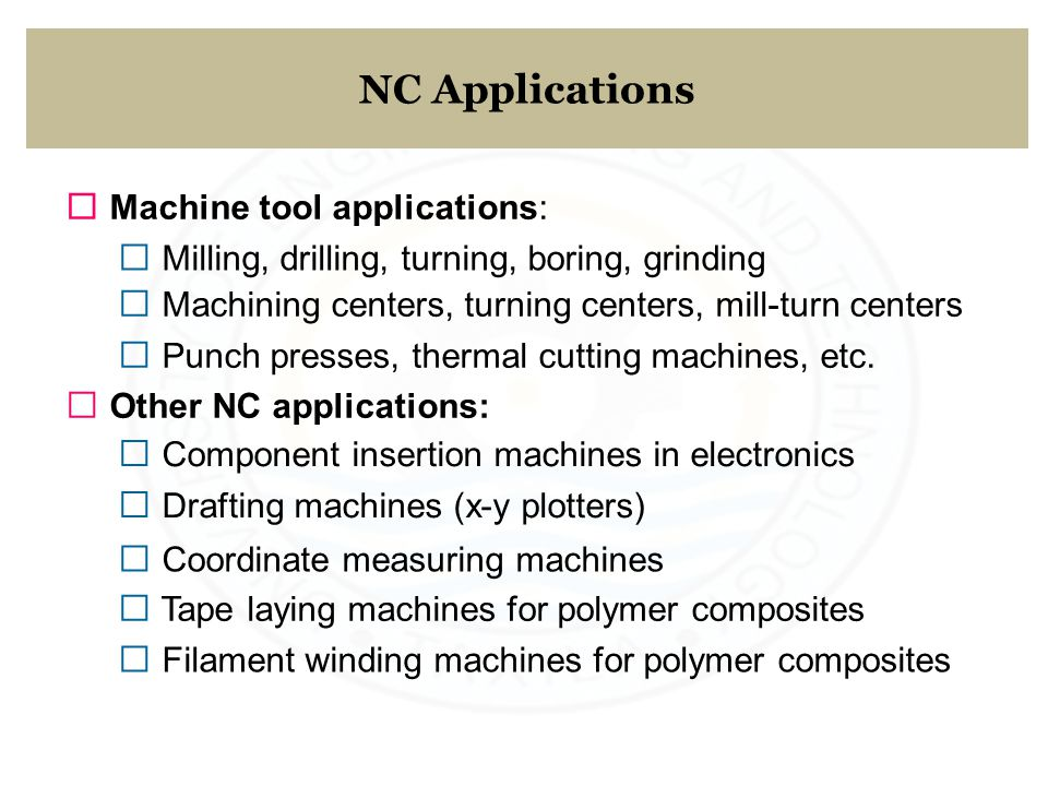 NC Applications ƒ Machine tool applications: