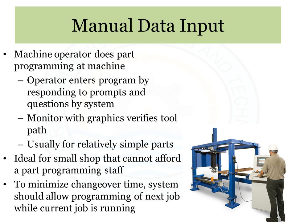 Manual Data Input Machine operator does part programming at machine