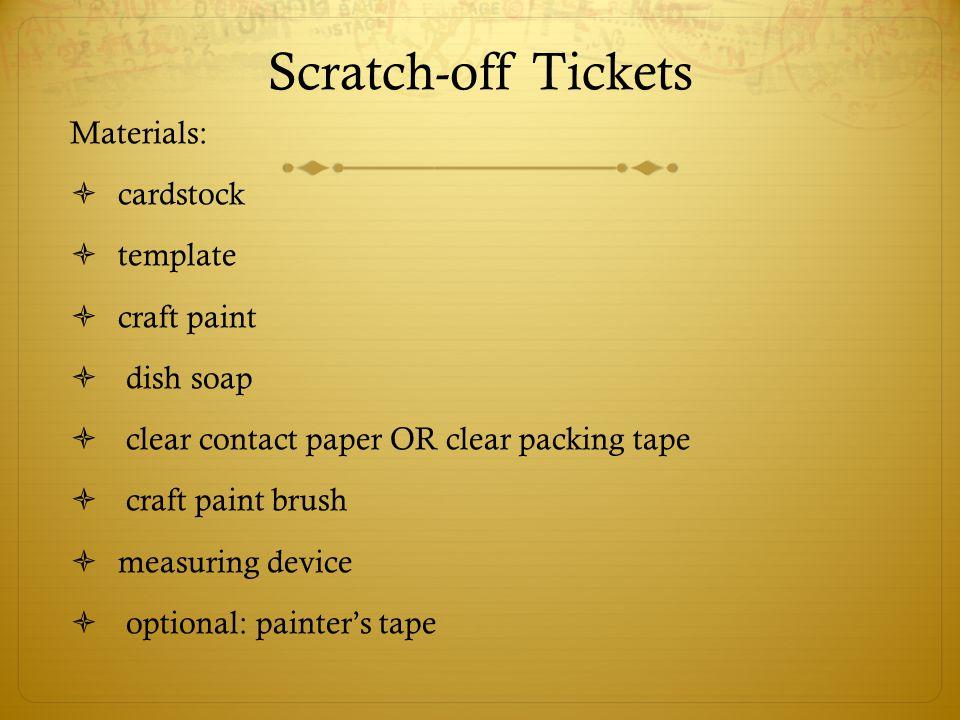 Scratch-off Tickets Materials: cardstock template craft paint