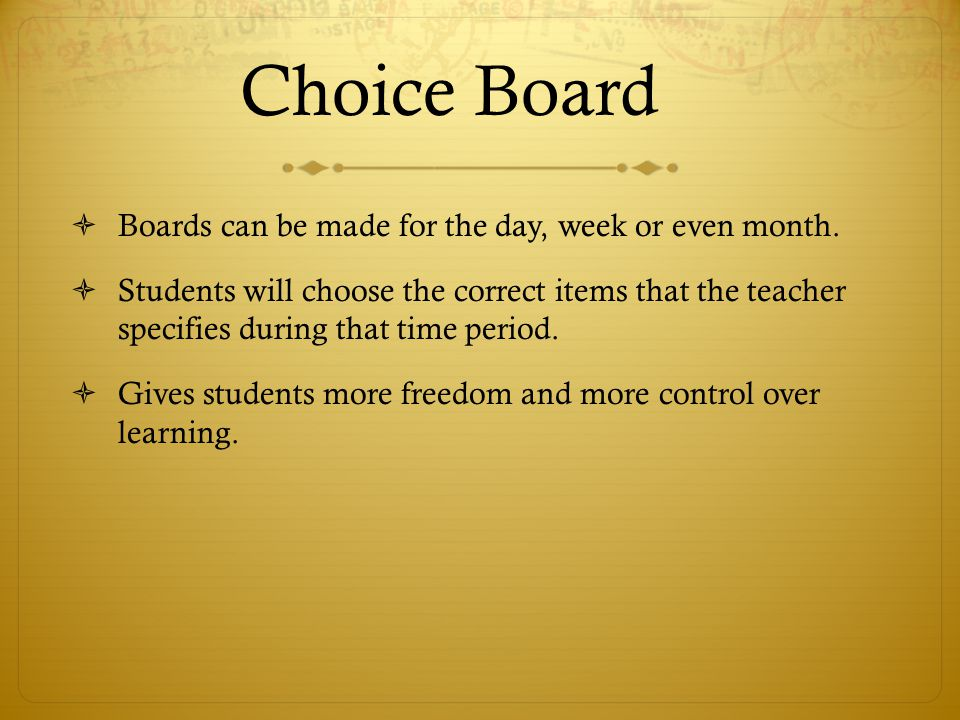 Choice Board Boards can be made for the day, week or even month.