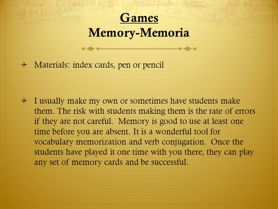 Games Memory-Memoria Materials: index cards, pen or pencil