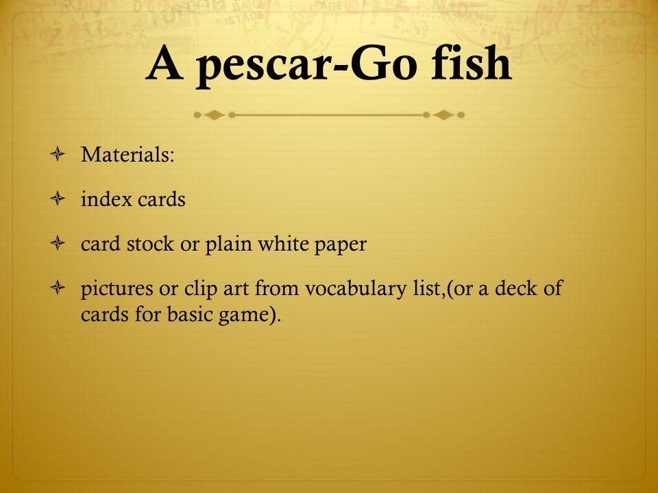 A pescar-Go fish Materials: index cards