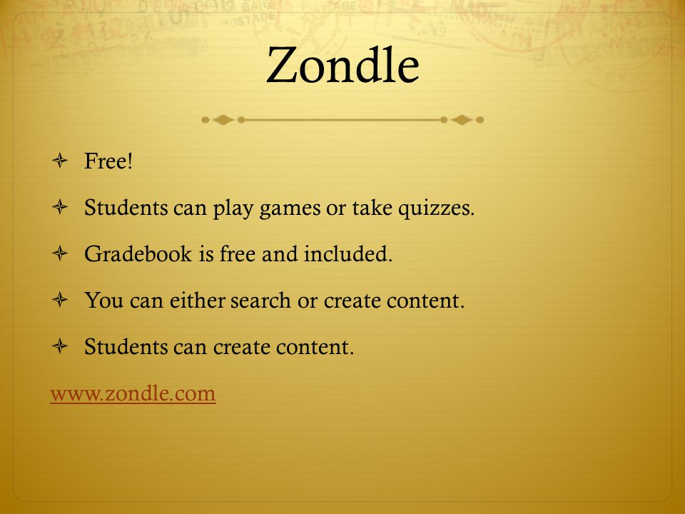 Zondle Free! Students can play games or take quizzes.
