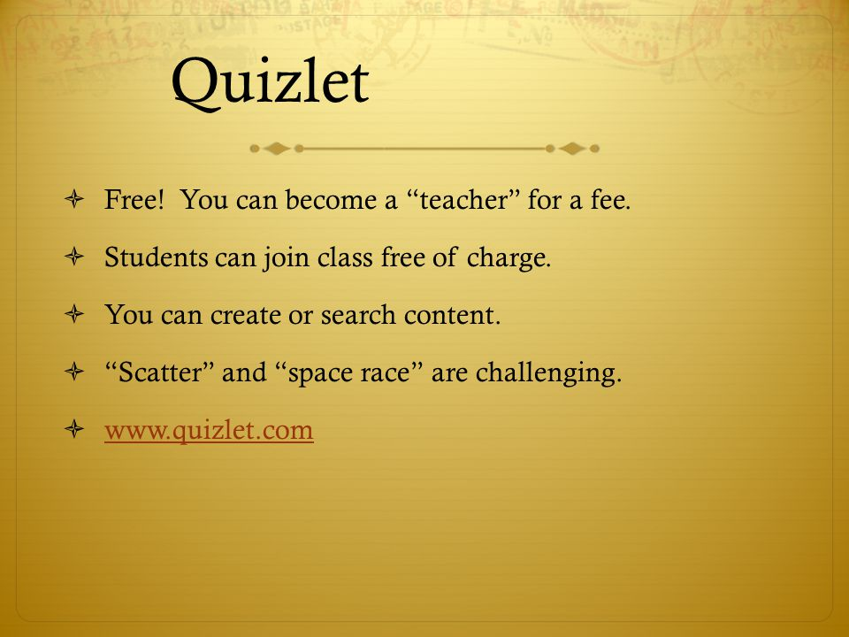 Quizlet Free! You can become a teacher for a fee.