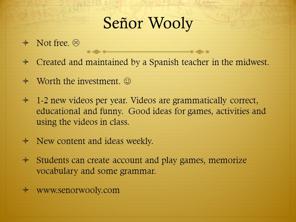 Señor Wooly Not free.  Created and maintained by a Spanish teacher in the midwest. Worth the investment. 