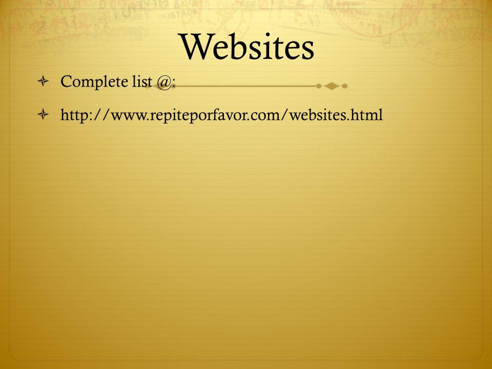 Websites Complete list @: http://www.repiteporfavor.com/websites.html