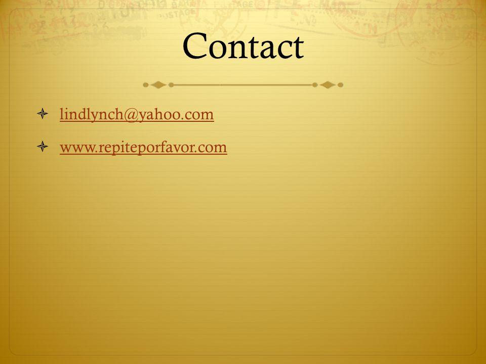 Contact lindlynch@yahoo.com www.repiteporfavor.com