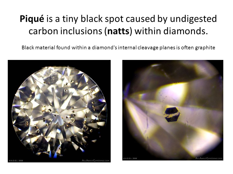 Piqué is a tiny black spot caused by undigested carbon inclusions (natts) within diamonds.