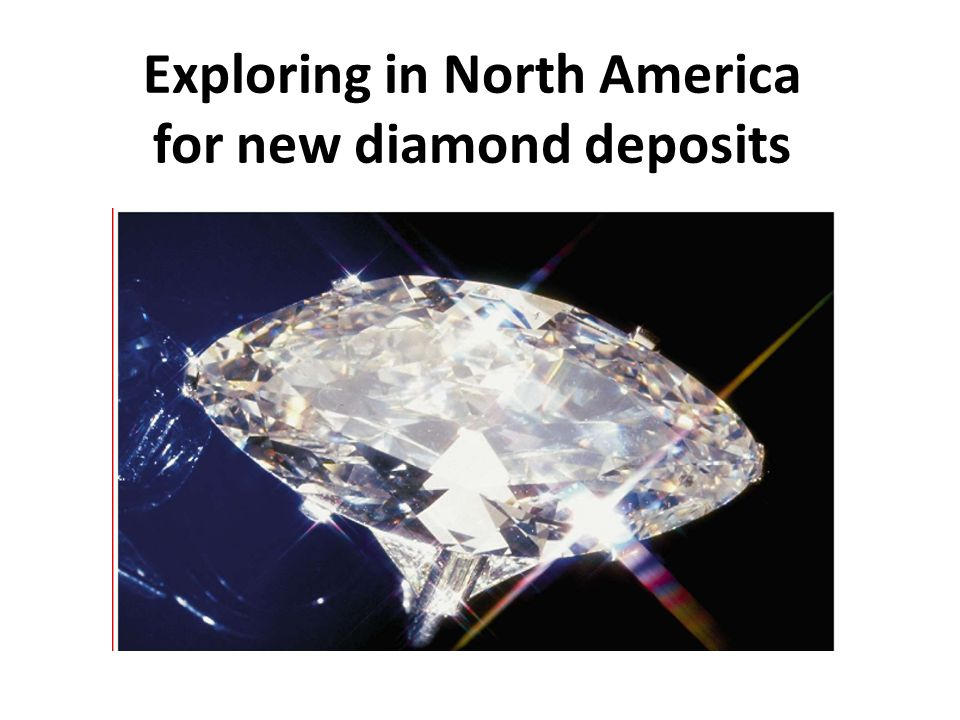Exploring in North America for new diamond deposits