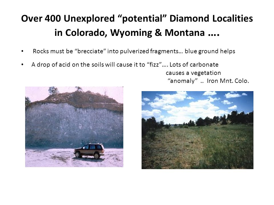 Over 400 Unexplored potential Diamond Localities in Colorado, Wyoming & Montana ….