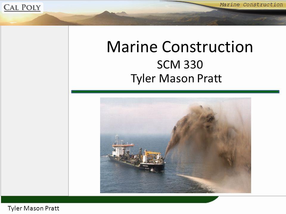 Marine Construction SCM 330 Tyler Mason Pratt Tyler Mason Pratt