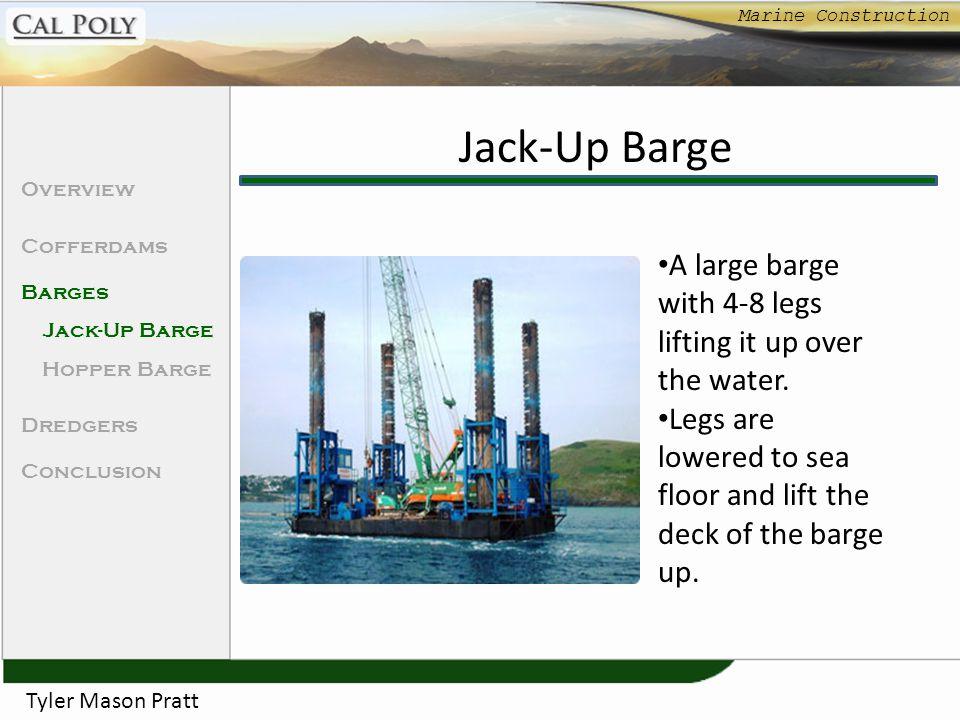Marine Construction Jack-Up Barge. Overview. Cofferdams. Barges. Jack-Up Barge. Hopper Barge. Dredgers.