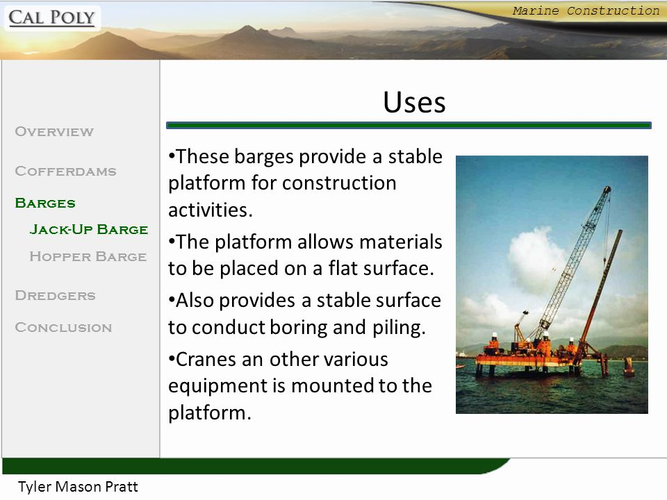 Marine Construction Uses. Overview. Cofferdams. Barges. Jack-Up Barge. Hopper Barge. Dredgers.