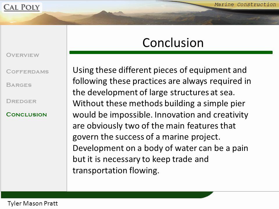 Marine Construction Conclusion. Overview. Cofferdams. Barges. Dredger. Conclusion.