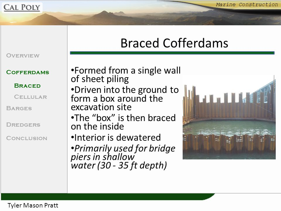 Braced Cofferdams Formed from a single wall of sheet piling