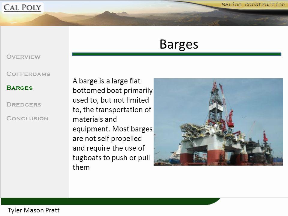 Marine Construction Barges. Overview. Cofferdams. Barges. Dredgers. Conclusion.