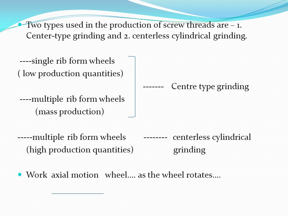 Two types used in the production of screw threads are – 1