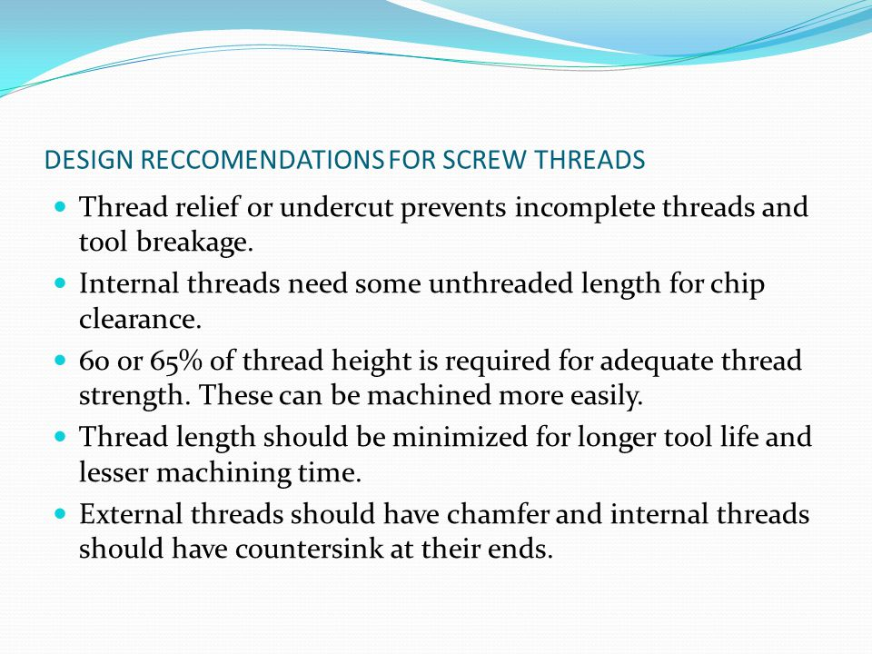 DESIGN RECCOMENDATIONS FOR SCREW THREADS