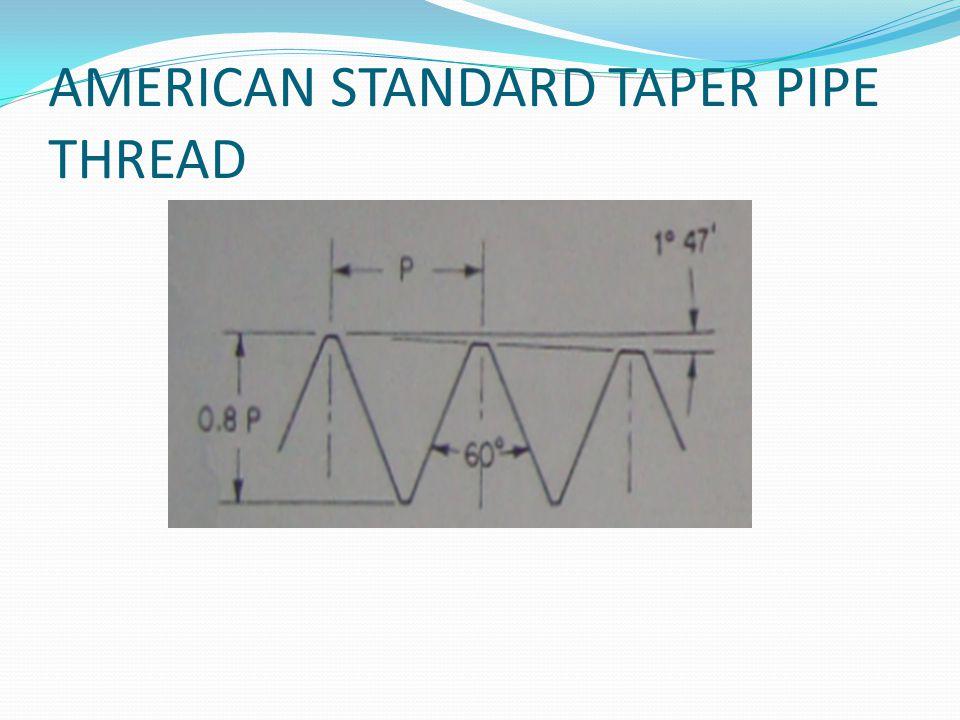 AMERICAN STANDARD TAPER PIPE THREAD