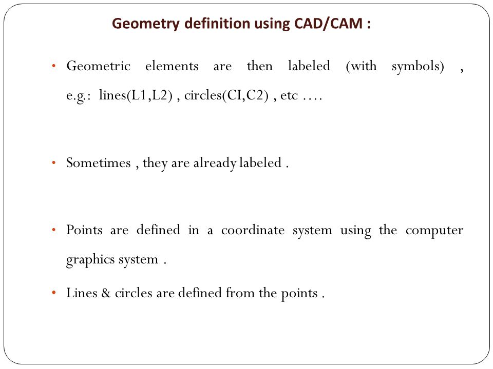Geometry definition using CAD/CAM :