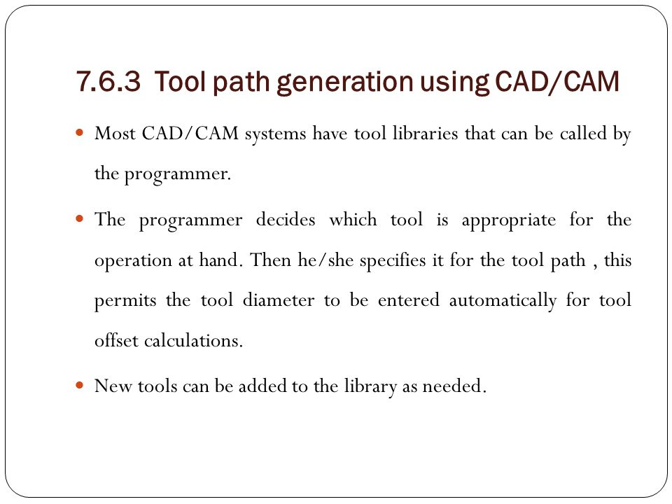 7.6.3 Tool path generation using CAD/CAM
