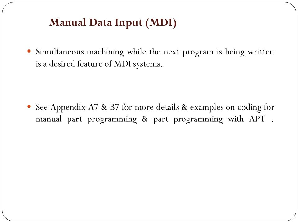 Manual Data Input (MDI)