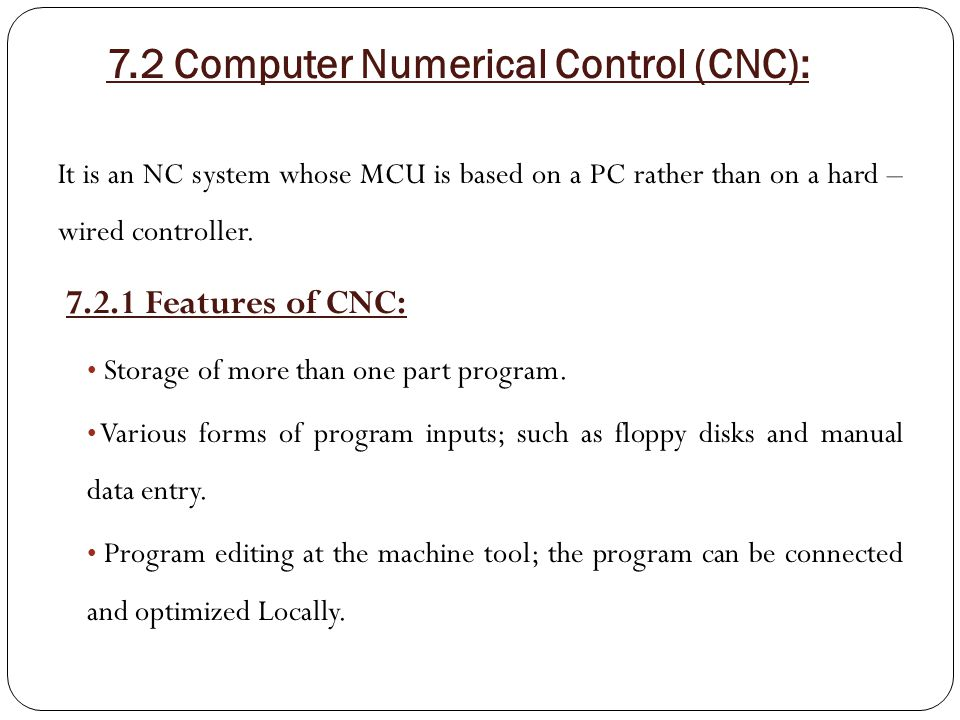 7.2 Computer Numerical Control (CNC):