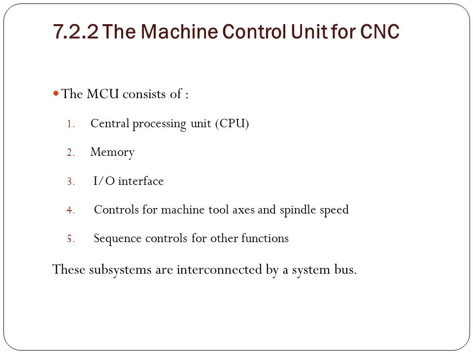 7.2.2 The Machine Control Unit for CNC