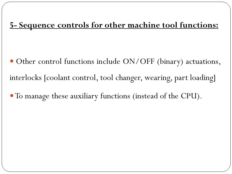 5- Sequence controls for other machine tool functions: