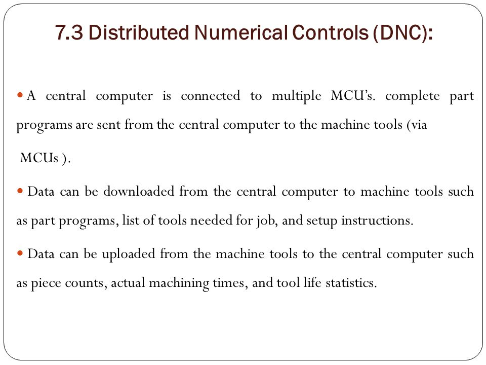 7.3 Distributed Numerical Controls (DNC):