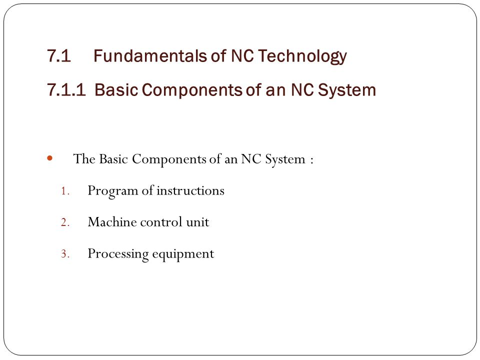 7. 1 Fundamentals of NC Technology 7. 1