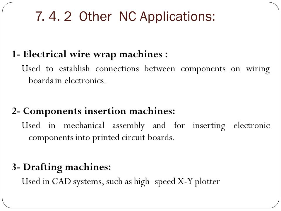 7. 4. 2 Other NC Applications: