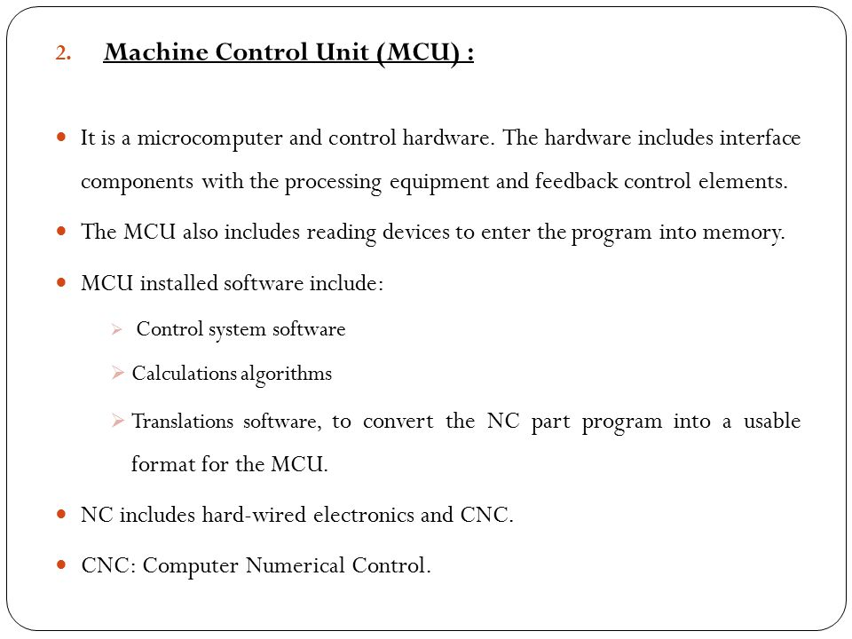 Machine Control Unit (MCU) :