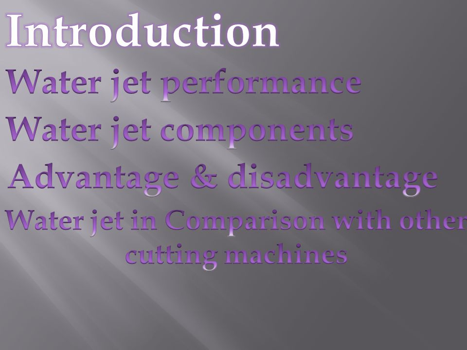 Introduction Water jet performance Water jet components