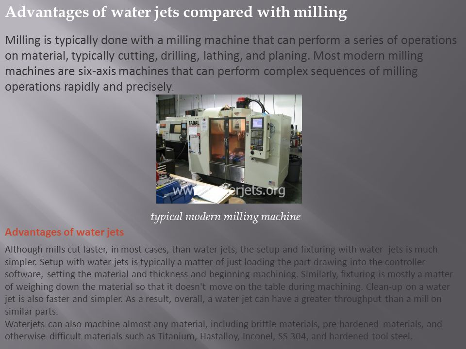 Advantages of water jets compared with milling