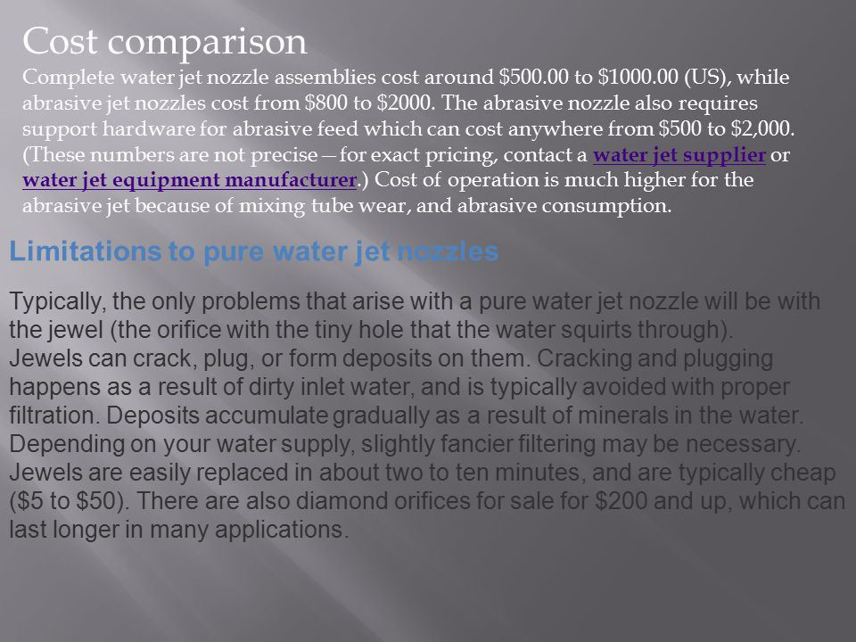 Cost comparison Limitations to pure water jet nozzles