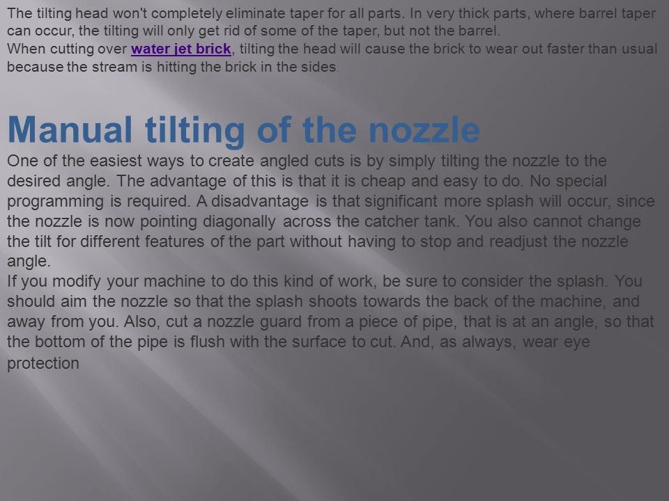 Manual tilting of the nozzle