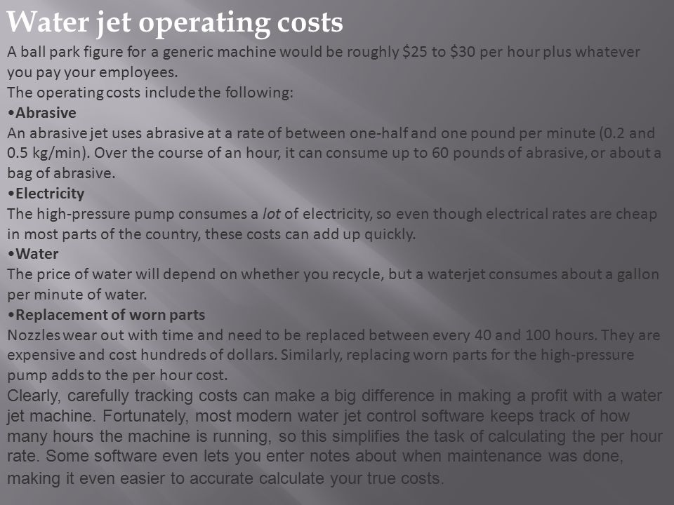 Water jet operating costs