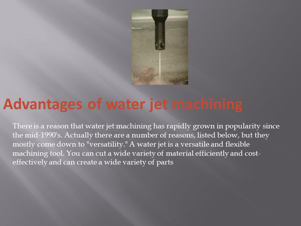 Advantages of water jet machining