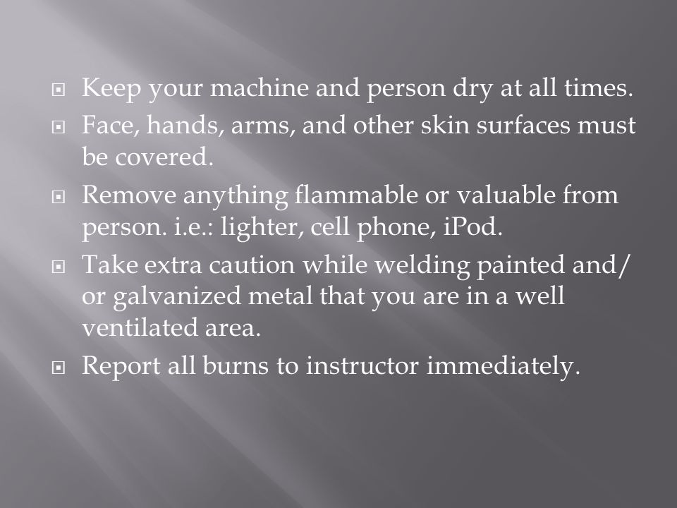 Keep your machine and person dry at all times.
