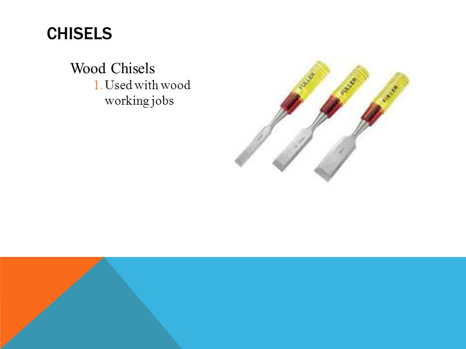 chisels Wood Chisels Used with wood working jobs