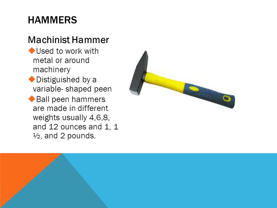 hammers Machinist Hammer Used to work with metal or around machinery