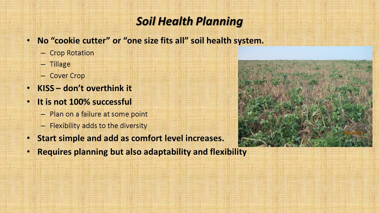 Soil Health Planning No cookie cutter or one size fits all soil health system. Crop Rotation. Tillage.