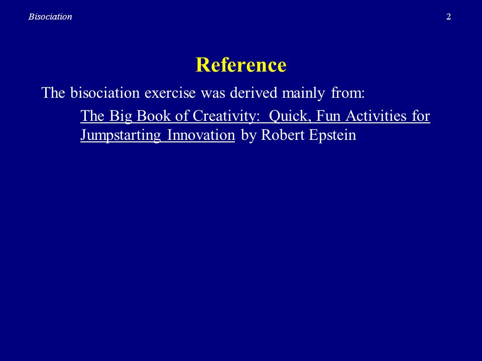 Reference The bisociation exercise was derived mainly from: