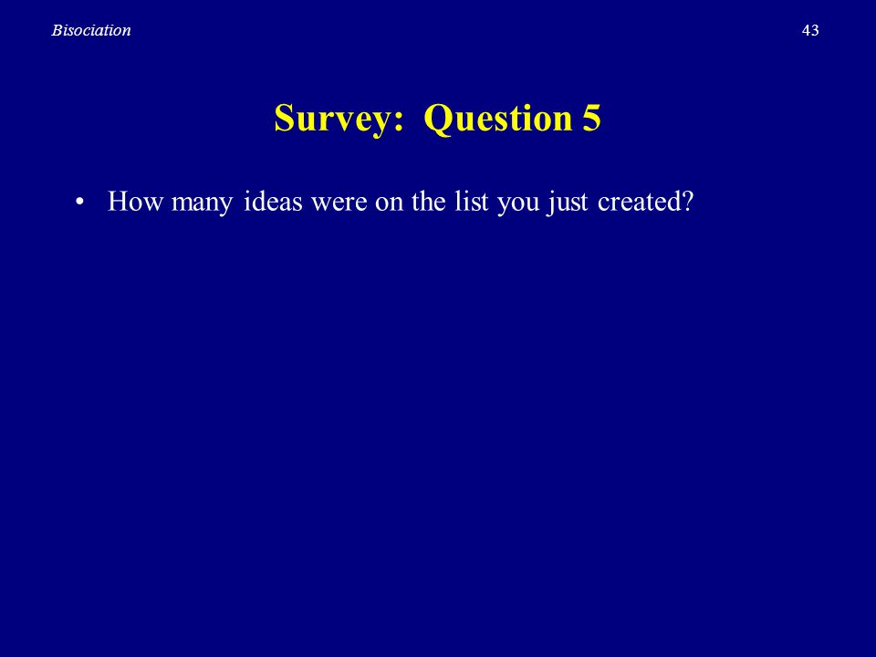 Survey: Question 5 How many ideas were on the list you just created